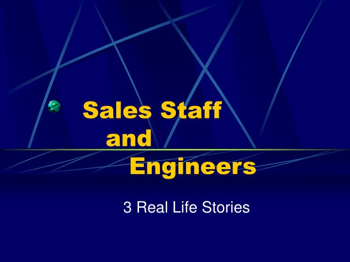 sales staff and engineers