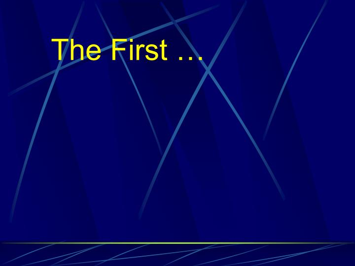 The First …