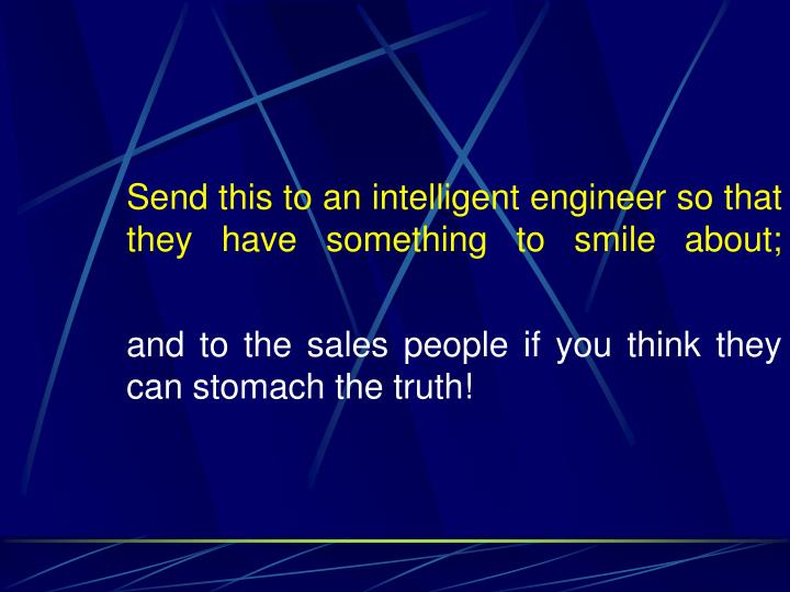 Send this to an intelligent engineer so that they have something to smile about;