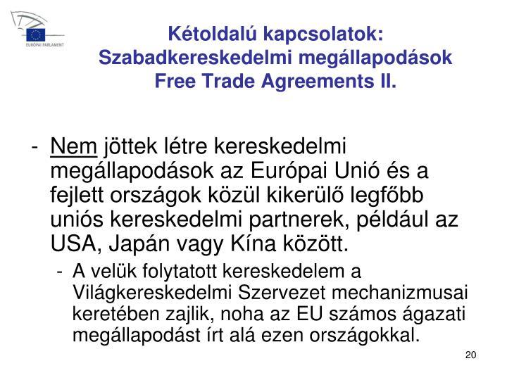Kétoldalú kapcsolatok: Szabadkereskedelmi megállapodások
