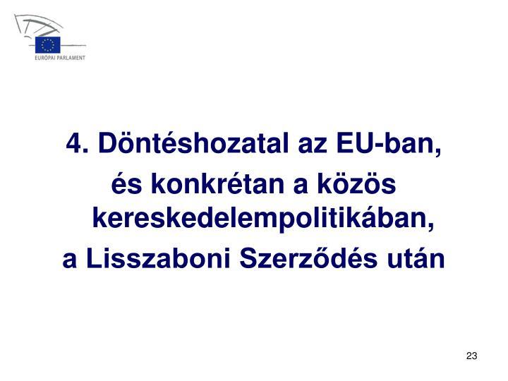 4. Döntéshozatal az EU-ban,
