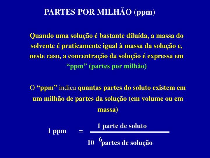 PARTES POR MILHÃO (ppm)