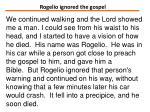 rogelio ignored the gospel