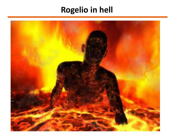 Rogelio in hell