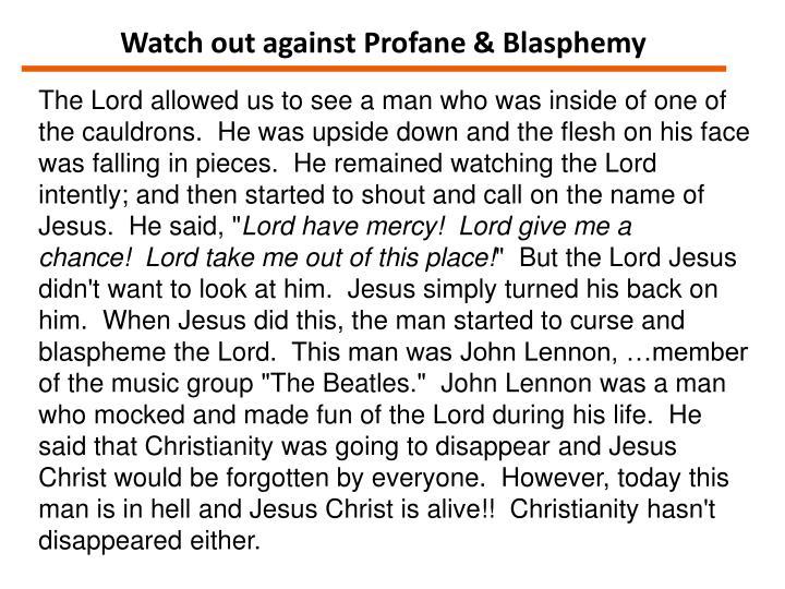 Watch out against Profane & Blasphemy