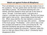 watch out against profane blasphemy