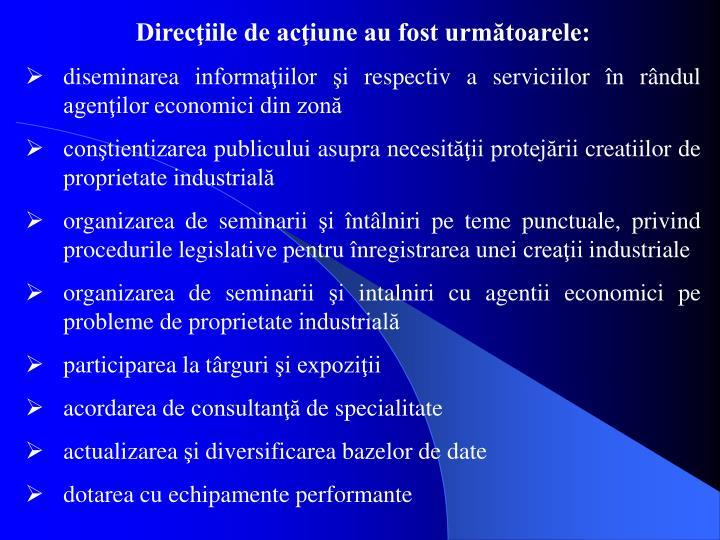 Direcţiile de acţiune au fost următoarele: