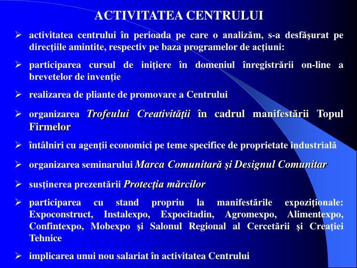 ACTIVITATEA CENTRULUI