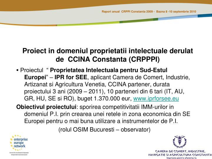 Proiect in domeniul proprietatii intelectuale derulat de  CCINA Constanta (CRPPPI)