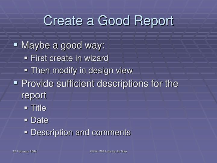 Create a Good Report