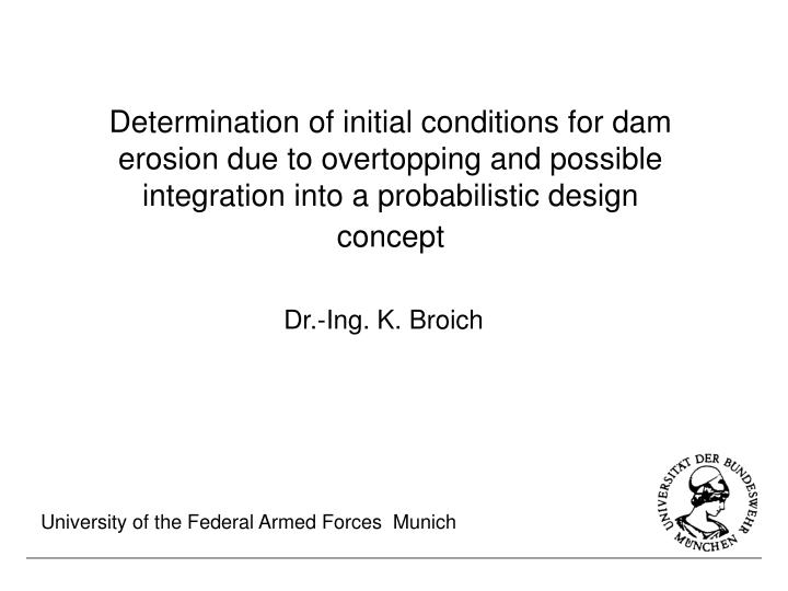 Determination of initial conditions for dam erosion due to overtopping and possible integration into...