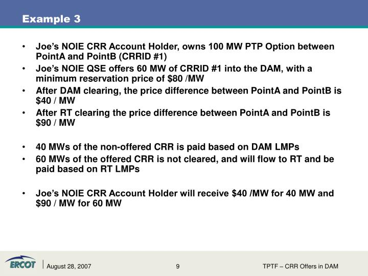 Joe's NOIE CRR Account Holder, owns 100 MW PTP Option between PointA and PointB (CRRID #1)