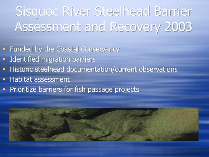 Sisquoc River Steelhead Barrier Assessment and Recovery 2003