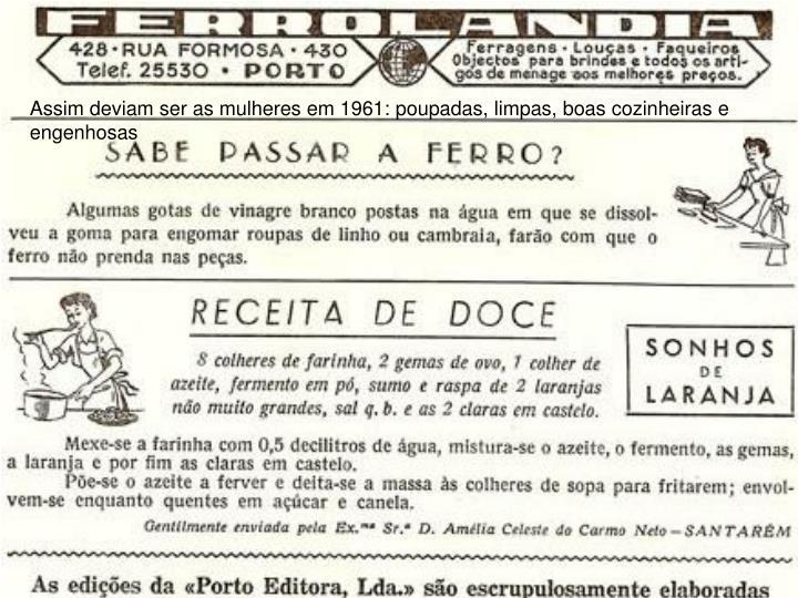 Assim deviam ser as mulheres em 1961: poupadas, limpas, boas cozinheiras e engenhosas