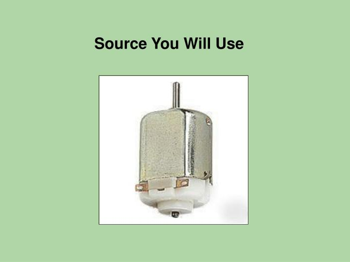 Source You Will Use