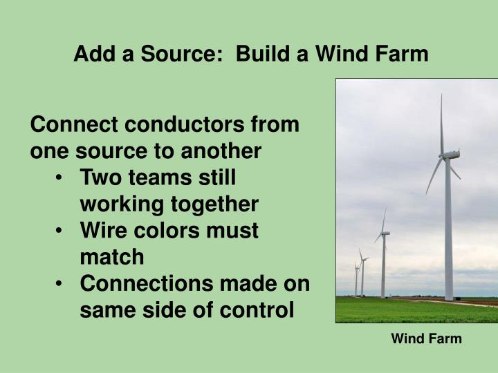 Add a Source:  Build a Wind Farm