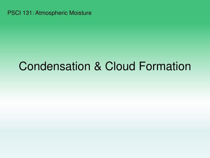 Condensation & Cloud Formation