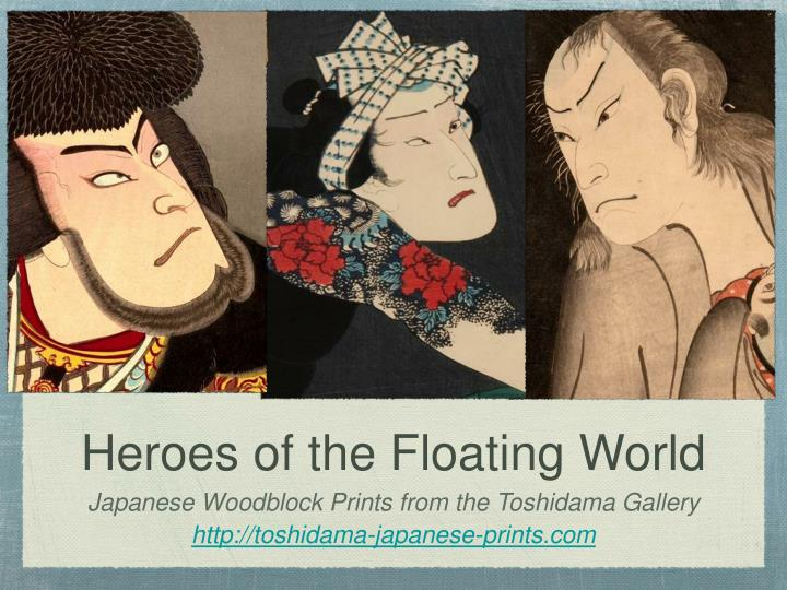 Heroes of the Floating World