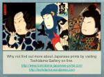 why not find out more about japanese prints by visiting toshidama gallery on line