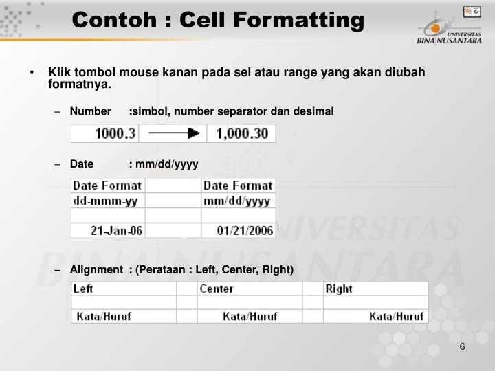 Klik tombol mouse kanan pada sel atau range yang akan diubah formatnya.