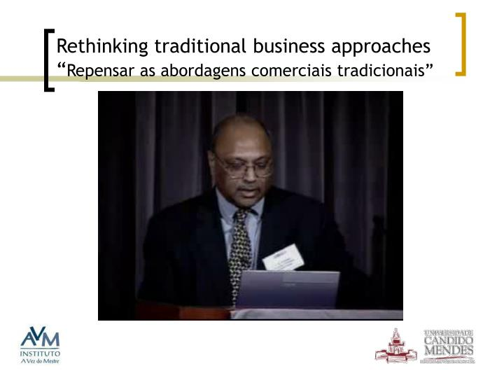 Rethinking traditional business approaches