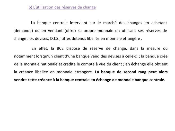 b) L'utilisation des réserves de change