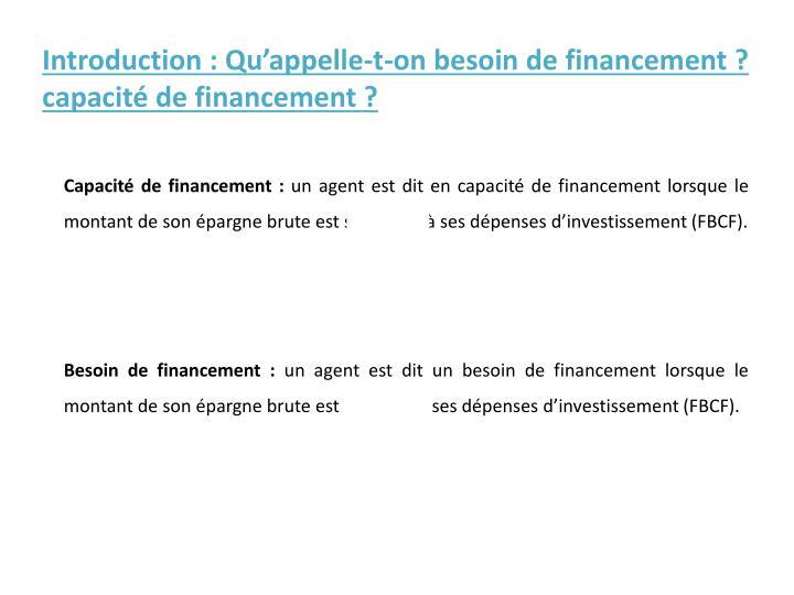 Introduction: Qu'appelle-t-on besoin de financement? capacité de financement?