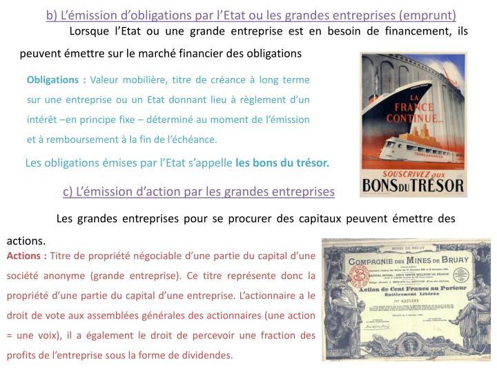 b) L'émission d'obligations par l'Etat ou les grandes entreprises (emprunt)
