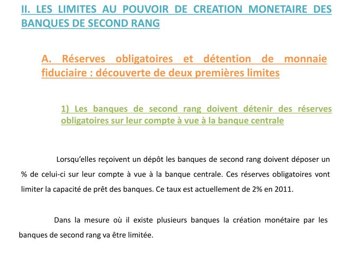 II. LES LIMITES AU POUVOIR DE CREATION MONETAIRE DES BANQUES DE SECOND RANG
