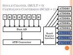 single channel mult 0 continuous conversion scan 1