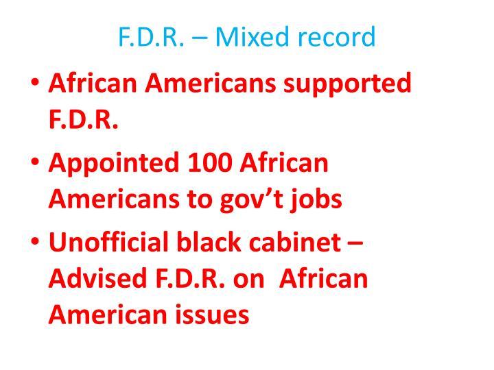 F.D.R. – Mixed record