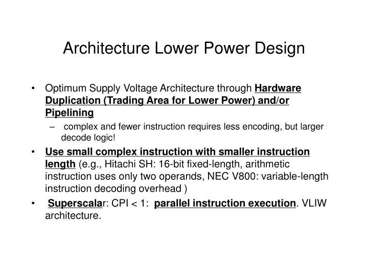 Architecture Lower Power Design