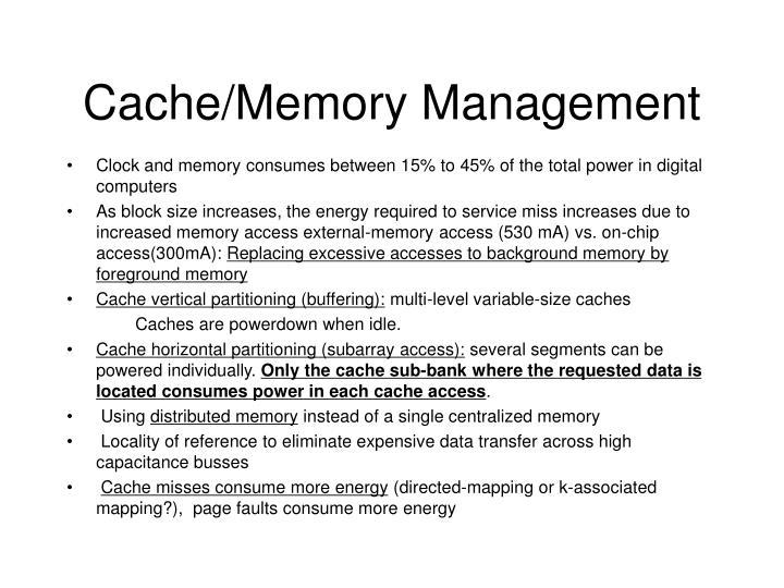 Cache/Memory Management