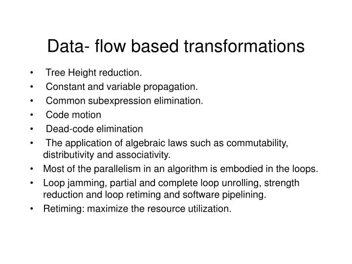 Data- flow based transformations