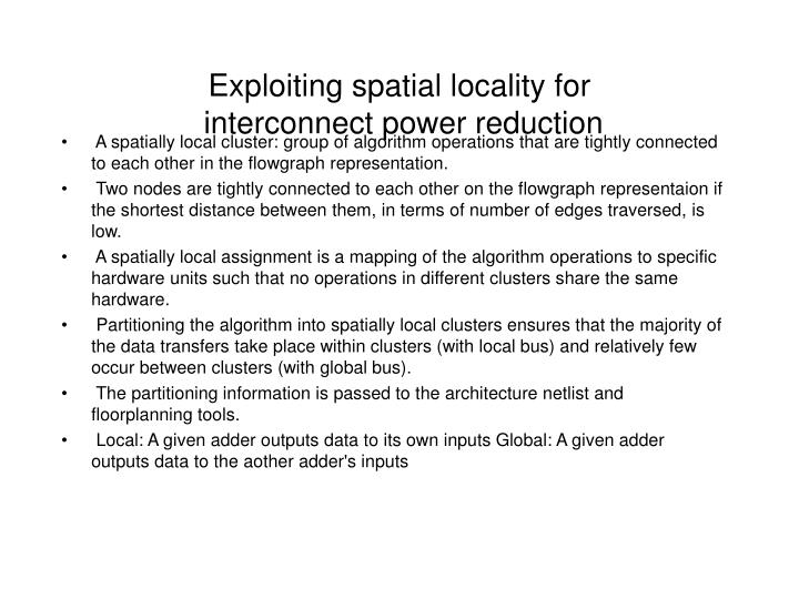 Exploiting spatial locality for