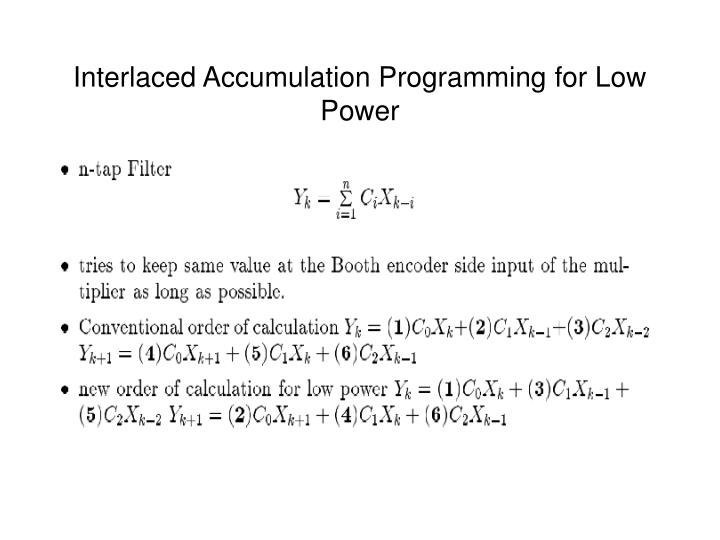 Interlaced Accumulation Programming for Low