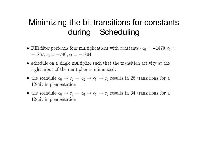 Minimizing the bit transitions for constants during    Scheduling