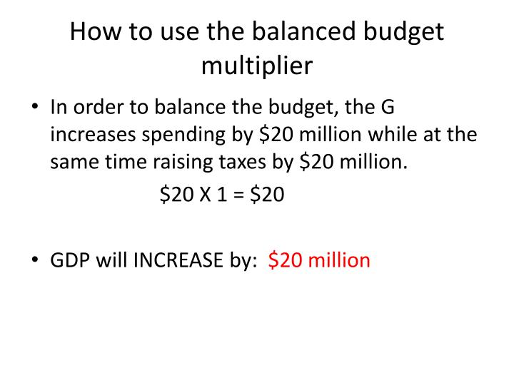 How to use the balanced budget multiplier