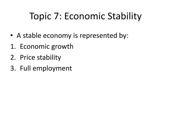 Topic 7: Economic Stability