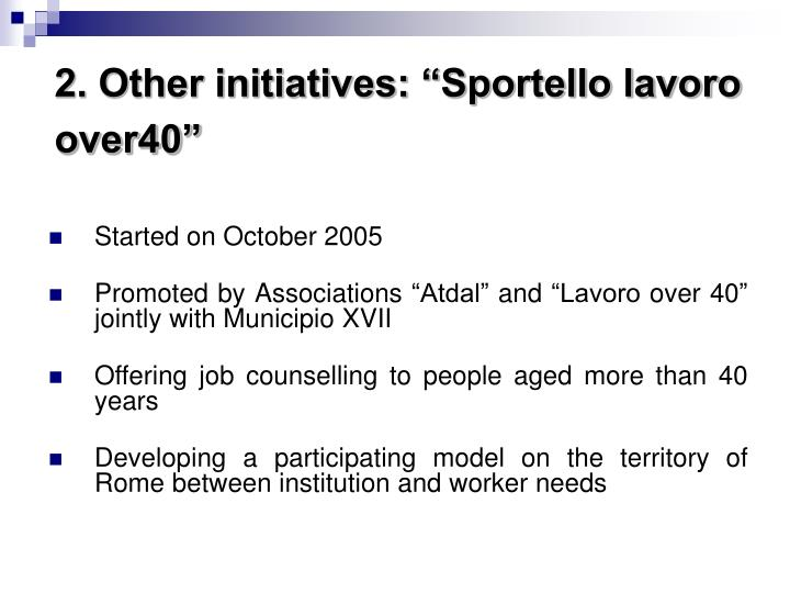 "2. Other initiatives: ""Sportello lavoro over40"""