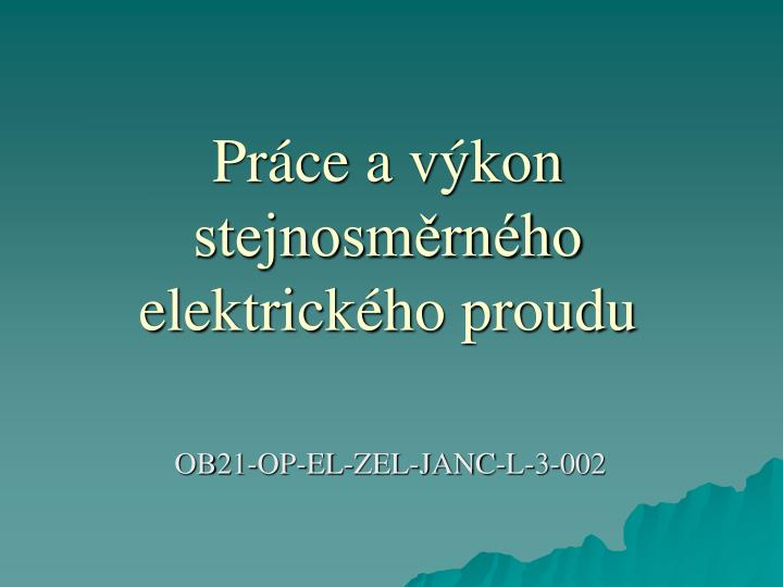 Práce a výkon stejnosměrného elektrického proudu
