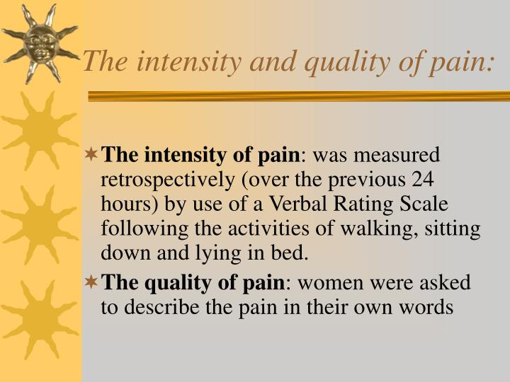The intensity and quality of pain: