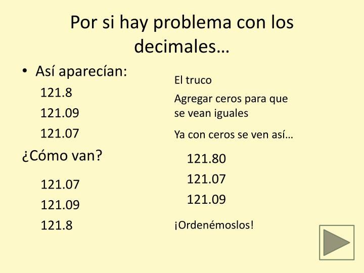Por si hay problema con los decimales…