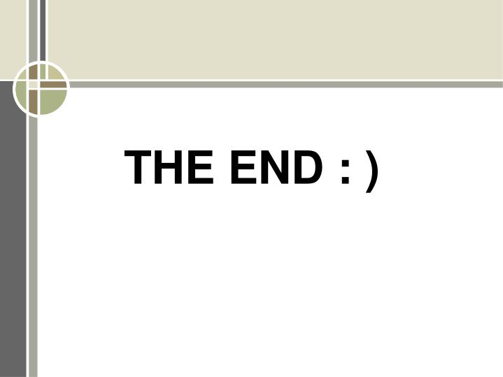 THE END : )