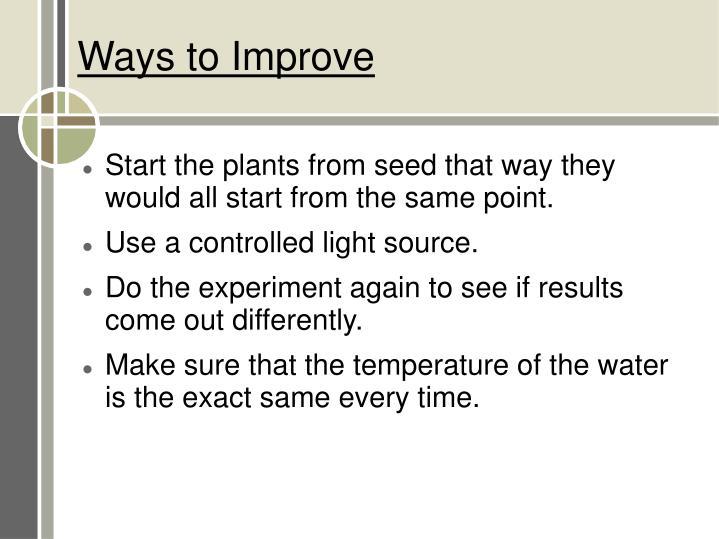 Ways to Improve