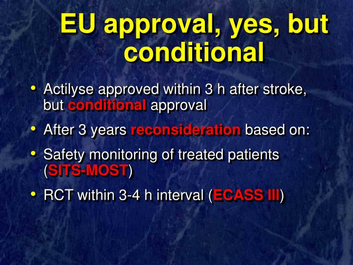 EU approval, yes, but conditional
