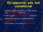 eu approval yes but conditional