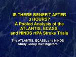 is there benefit after 3 hours a pooled analysis of the atlantis ecass and ninds rtpa stroke trials