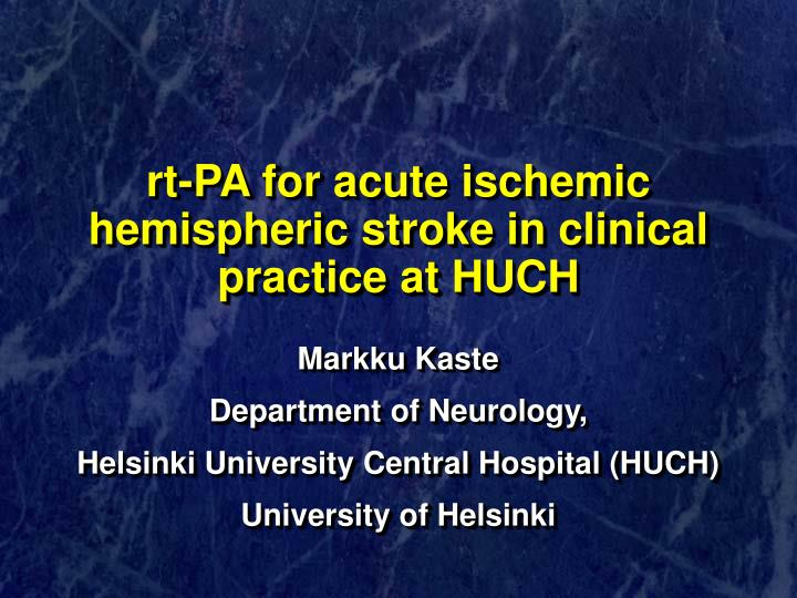 rt-PA for acute ischemic hemispheric stroke in clinical practice