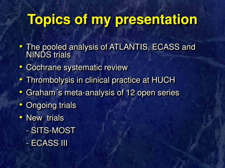 Topics of my presentation